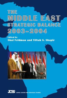 The Middle East Strategic Balance 2003-2004