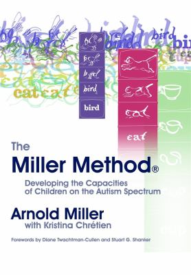 The Miller Method: Developing the Capacities of Children on the Autism Spectrum 9781843107224