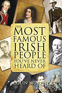 The Most Famous Irish People You've Never Heard of 9781847171634