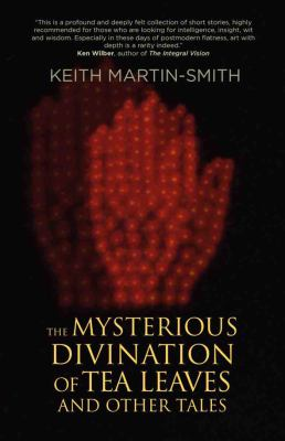 The Mysterious Divination of Tea Leaves & Other Tales 9781846941528
