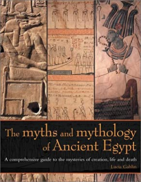 The Myths and Mythology of Ancient Egypt 9781842158319