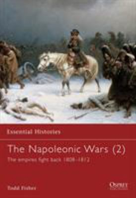 The Napoleonic Wars (2): The Empires Fight Back 1808-1812 9781841762982