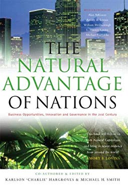 The Natural Advantage of Nations: Business Opportunities, Innovation and Governance in the 21st Century 9781844073405