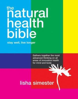 The Natural Health Bible: Stay Well, Live Longer 9781844005277