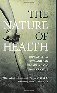 The Nature of Health: How America Lost, and Can Regain, a Basic Human Value 9781846192067