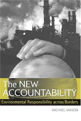 The New Accountability: Environmental Responsibility Across Borders 9781844070671