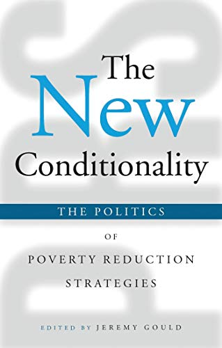 The New Conditionality: The Politics of Poverty Reduction Strategies 9781842775233