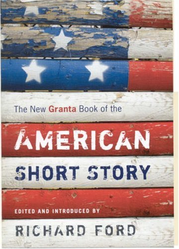 The New Granta Book of the American Short Story 9781847080257