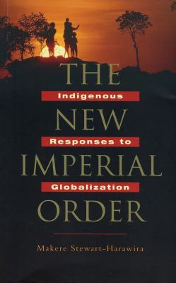 The New Imperial Order: Indigenous Responses to Globalization 9781842775295