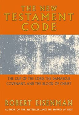 The New Testament Code: The Cup of the Lord, the Damascus Convenant, and the Blood of Christ 9781842931868
