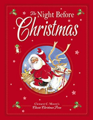 The Night Before Christmas: The Classic Poem. for Ages 3 and Up. 9781841357966
