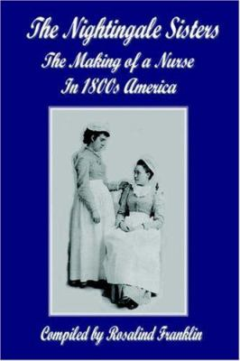 The Nightingale Sisters - The Making of a Nurse in 1800s America 9781846853715