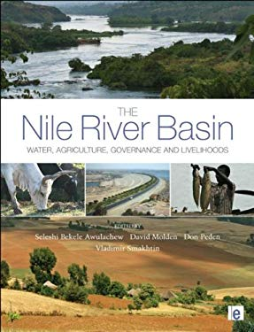 The Nile River Basin: Water, Agriculture, Governance and Livelihoods 9781849712835