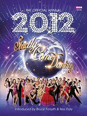 The Official Annual 2012: Strictly Come Dancing 9781849901550