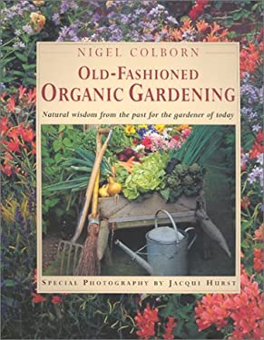 The Old Fashioned Organic Garden 9781842155646