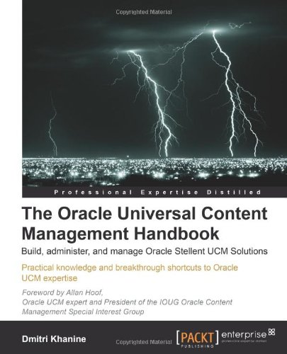 The Oracle Universal Content Management Handbook 9781849680387