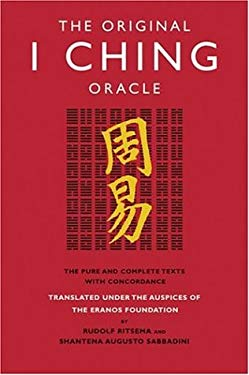 The Original I Ching Oracle: The Pure and Complete Texts with Concordance 9781842931264