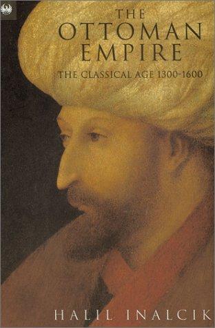 The Ottoman Empire: The Classical Age 1300-1600 9781842124420