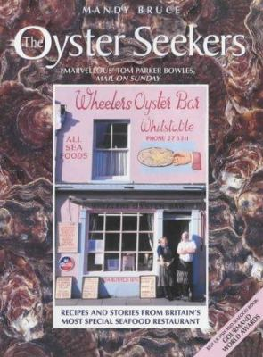 The Oyster Seekers: Recipes and Stories from Britain's Most Special Seafood Restaurant 9781843581369