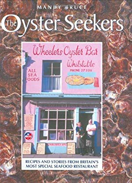 The Oyster Seekers: Recipes and Stories from Britain's Most Special Seafood Restaurant 9781843580393