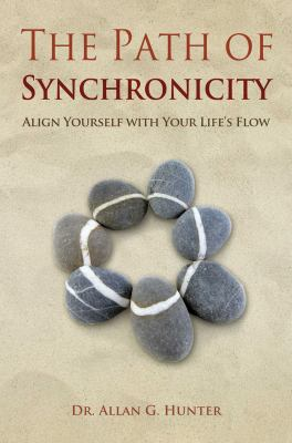 The Path of Synchronicity: Align Yourself with Your Life's Flow 9781844095391