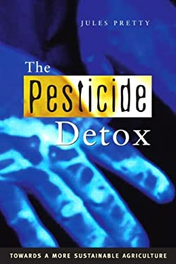 The Pesticide Detox: Towards a More Sustainable Agriculture 9781844071425