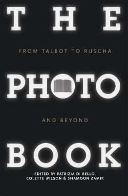 The Photobook: From Talbot to Ruscha and Beyond 9781848856165