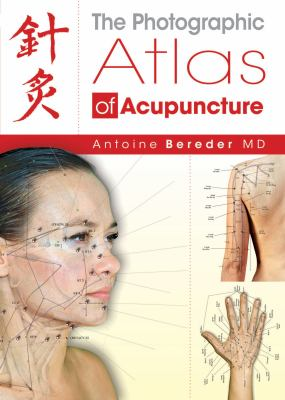 The Photographic Atlas of Acupuncture 9781844095384
