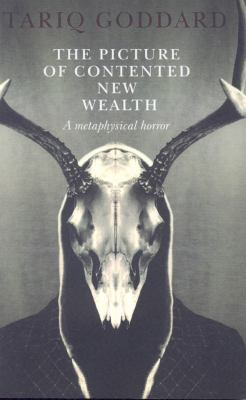 The Picture of Contented New Wealth: A Metaphysical Horror 9781846942709