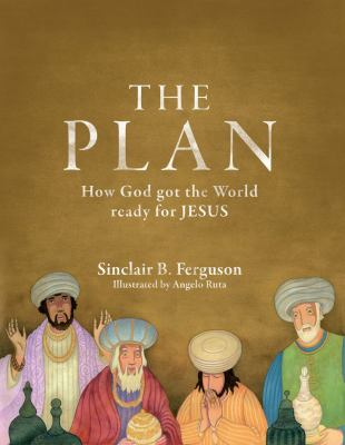 The Plan: How God Got the World Ready for Jesus 9781845504519