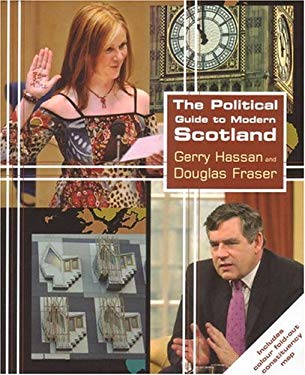 The Political Guide to Modern Scotland 9781842750476