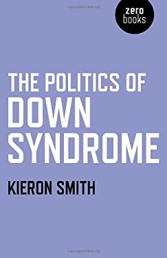 The Politics of Down Syndrome 9781846946134