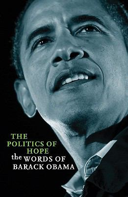 The Politics of Hope: The Words of Barack Obama 9781847735072