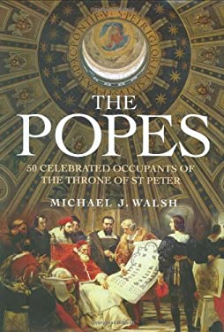 The Popes: 50 Extraordinary Occupants of the Throne of St Peter 9781847240156