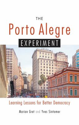 The Porto Alegre Experiment: Learning Lessons for Better Democracy 9781842774045
