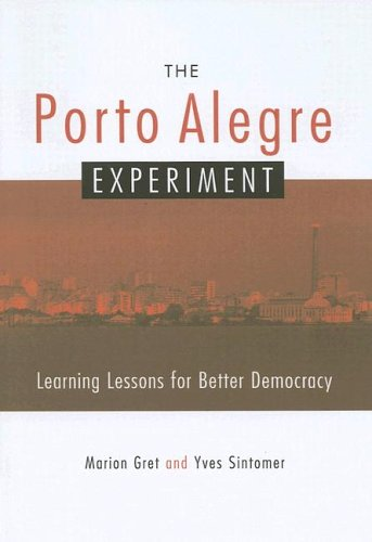 The Porto Alegre Experiment: Learning Lessons for Better Democracy 9781842774052