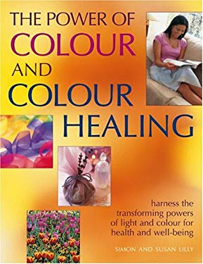 The Power of Color and Color Healing 9781844760633
