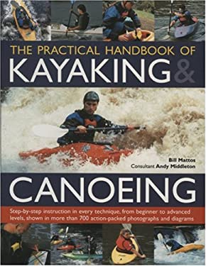 The Practical Handbook of Kayaking and Canoeing 9781844762590