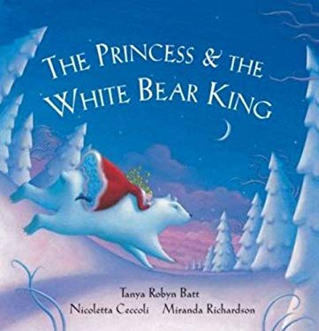 The Princess and the White Bear King W/CD 9781846860942