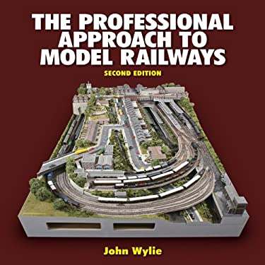 The Professional Approach to Model Railways 9781844256792