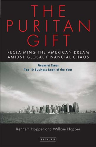 The Puritan Gift: Reclaiming the American Dream Amidst Global Financial Chaos 9781845119867