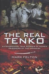 The Real Tenko: Extraordinary True Stories of Women Prisoners of the Japanese 7531265