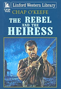 The Rebel and the Heiress 9781846172069