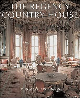 The Regency Country House: From the Archives of Country Life 9781845130534