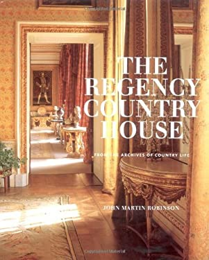 The Regency Country House: From the Archives of Country Life 9781845133528