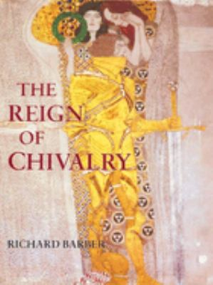 The Reign of Chivalry 9781843831822