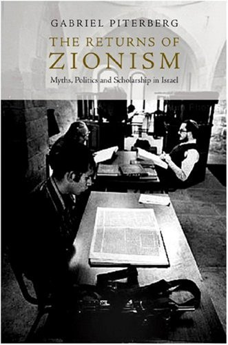 The Returns of Zionism: Myths, Politics and Scholarship in Israel 9781844672608