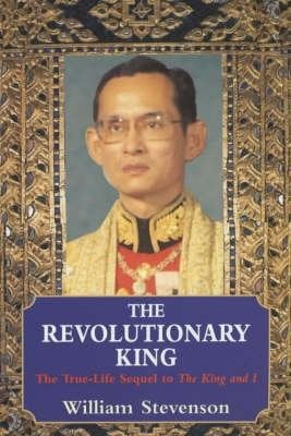 """The Revolutionary King: The True-life Sequel to """"The King and I"""""""