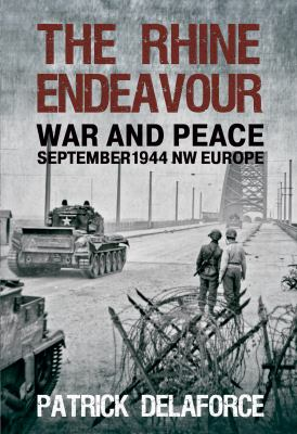 The Rhine Endeavour: War and Peace September 1944 NW Europe 9781848688254