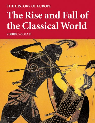 The Rise and Fall of the Classical World: 2500 BC-600 AD 9781845331627